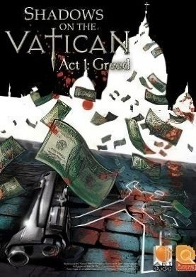 Shadows on the Vatican - Act 1: Greed