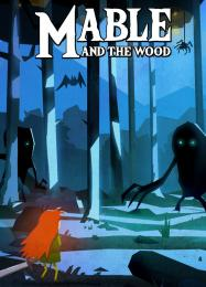Mable & The Wood: Трейнер +7 [v1.4]